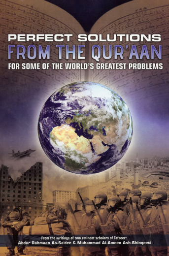 Perfect Solutions from the Quran for Some of the Worlds Greatest Problems by Imaam Sadee and Imam Shinqeeti