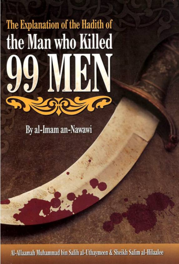 Explanation of the Hadith of the Man who Killed 99 Men by Imaam An-Nawawi