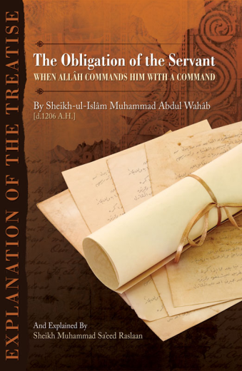The Obligation of the Servant When Allah Commands Him With a Command by Shaykh Muhmmad ibn Abdul Wahhab