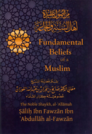 Fundamental Beliefs of a Muslim by Al-Allamah Salih ibn Fawzan