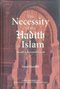 Necessity of the Hadith in Islam by Emad Hamdeh