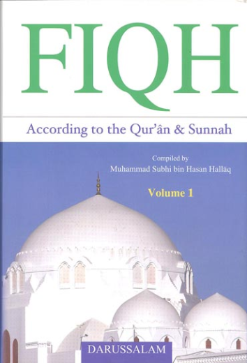 Fiqh According to the Quran and Sunnah (2 Vol) Compiled by Muhammad Subhi bin Hasan Hallaq