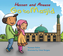 HASSAN AND ANEESA GO TO MASJID By Yasmeen Rahim  Illustrated by Omar Burgess