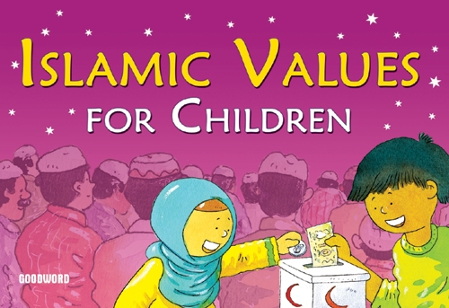Islamic Values for Children by Goodword