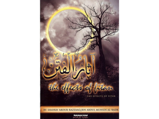 The Effects of Fitan by Shaykh Abdur Razzaq Ibn Abdul Muhsin Al-Abbad