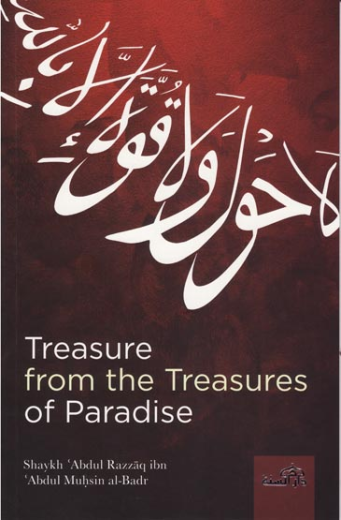 Treasure from the Treasures of Paradise by Shaykh Abdur Razzaq ibn Abdul Muhsin al-Abbad
