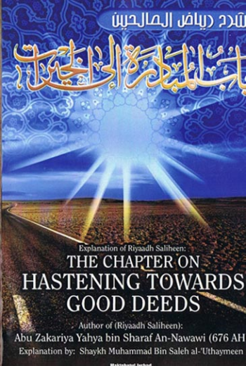 Explanation of Riyaadh Saliheen: The Chapter on Hastening Towards Good Deeds by Shaykh ibn al-Uthaymeen