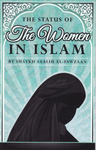 The Status of the Women in Islam by Shaykh Saalih al-Fawzaan