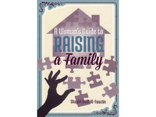 A Womans Guide to Raising a Family by Shaykh Salih al-Fawzan