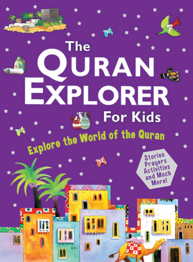 The Quran Explorer for Kids by Goodwords
