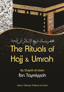 The Rituals of Hajj and Umrah by Ibn Taymiyyah