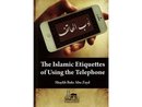 Islamic Etiquettes of Using the Telephone by Shaykh Bakr Abu Zayd