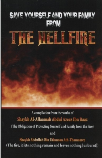Save Yourself and your Family from the Hellfire by Shaykh Ibn Baaz