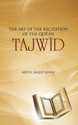 The Art of the Recitation of the Quran by Abdul Majid Khan