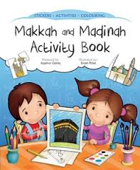 MAKKAH AND MADINAH ACTIVITY BOOK By  Aysenur Gunes  Illustrated by Ercan Polat