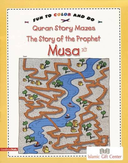 The Story of Prophet Musa (Mazes) by Goodword