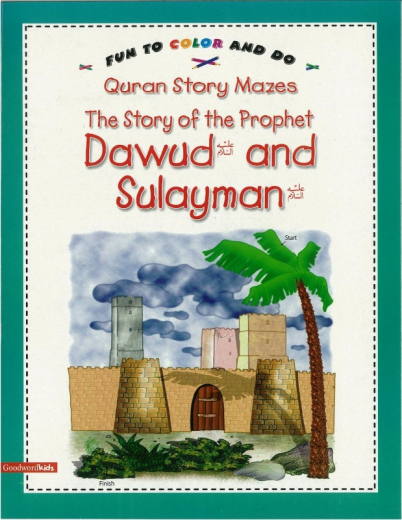 The Story of Prophet Dawud and Sulayman (Mazes) by Goodword