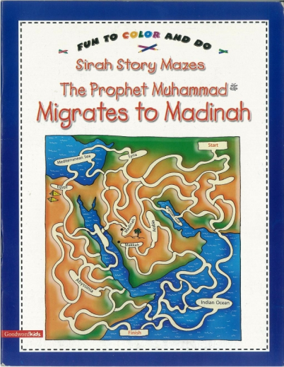 The Prophet Muhammad Migrates to Madinah (Mazes) by Goodword
