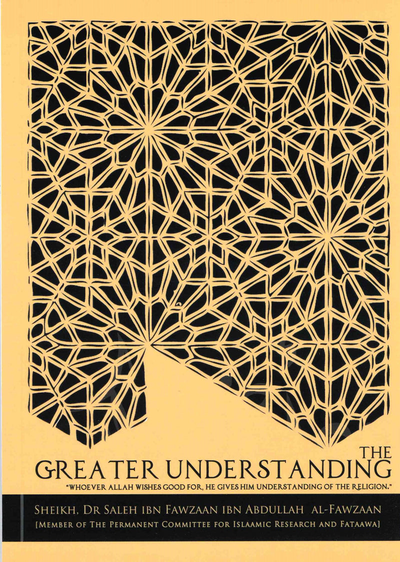 The Greater Understanding whoever Allah wishes good for, He gives him understanding of the Religion by Shaikh Mohammed bin Salih Al-Fawzaan