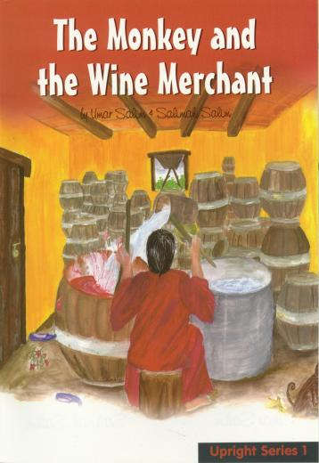 The Monkey and The Wine Merchant by Umar Salim and Salimah Salim
