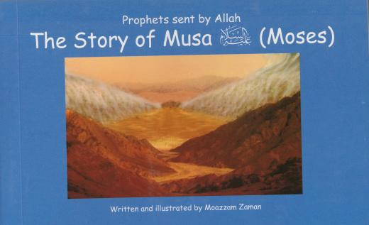 The Story of Musa (Moses) AS by Moazzam Zaman