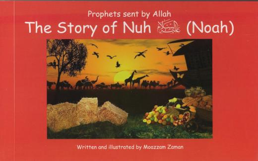 The Story of Nuh (Noah) AS by Moazzam Zaman