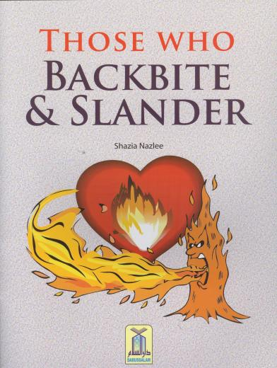 Those Who Backbite and Slander by Shazia Nazlee