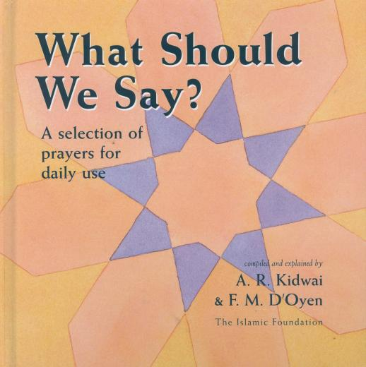 What Should We Say? Compiled by A . R . Kidwai