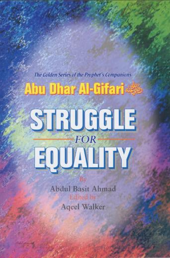 Abu Dhar Al-Ghifari (RA) Struggle for Equality