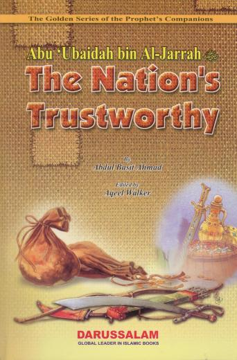 Abu Ubaidah Bin Al-Jarrah (RA) The Nations Trustworthy