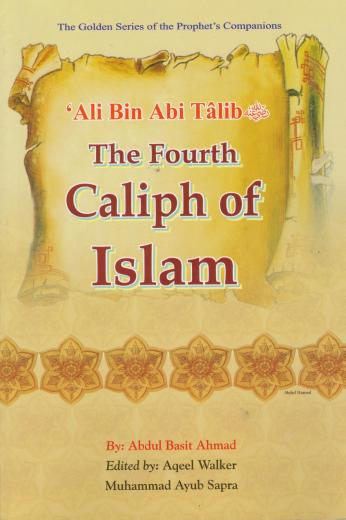 Ali Bin Abi Talib (RA) The Fourth Caliph of Islam