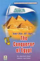 Amr Bin Al-Aas (RA) The Conqueror of Egypt