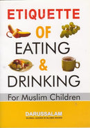 Etiquette of Eating and Drinking by Darussalam
