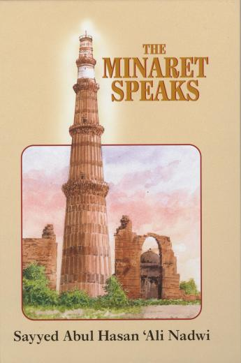 The Minaret Speaks by Sayyed Ali Nadwi