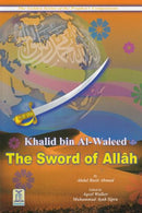 Khalid Bin Al-Waleed (RA) The Sword of Allah