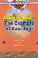 Suhaib Ar-Roomi (RA) The Example of Sacrifice