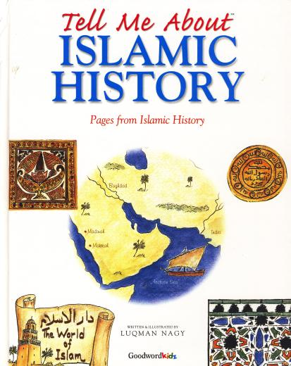Tell Me about Islamic History Written and Illustrated By Luqman Nagy