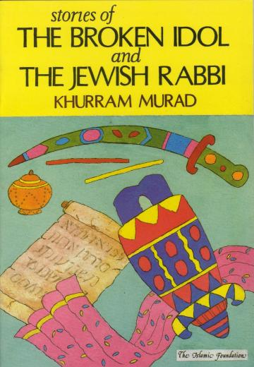 Broken Idol and Jewish Rabbi by Khurram Murad