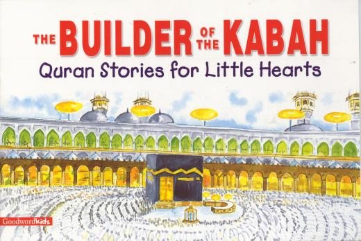 Builder of the Kabah By Saniyasnain Khan