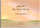 My Daily Duas Compiled by Umm Ousama Hadeeths authenticated by Ibrahim Shaqrah