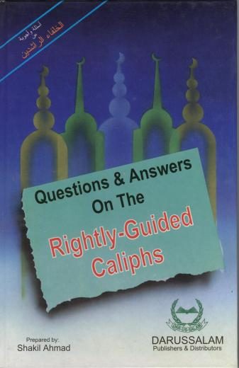 Q and A On Rightly Guided Caliph By Shakil Ahmad