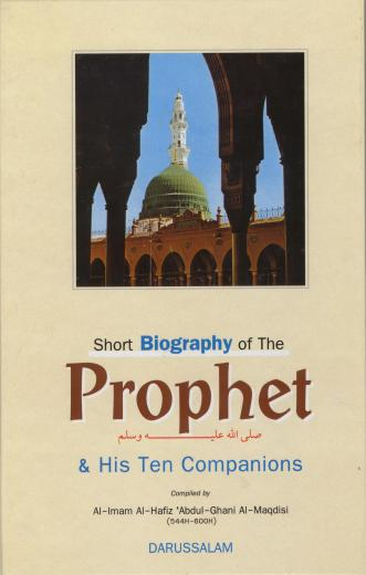 Short Biography of the Prophet and His Ten Companions by Al-Imam Abdul Ghani Al-Maqdisi