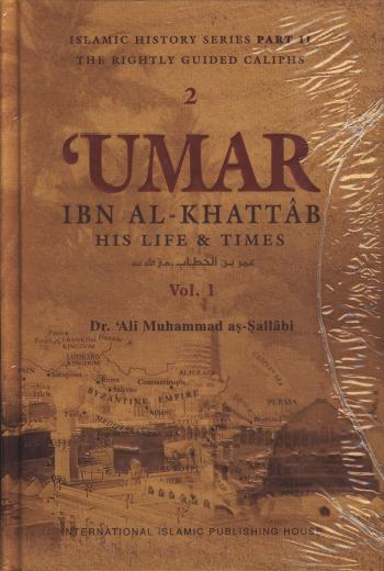 Umar Ibn al-Khattab: His Life and Times 2 Vols by Dr. Ali Muhammad As-Sallabi