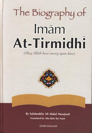 Biography of Imam At-Tirmidhi by Salahuddin Ali Abdul Mawjoo