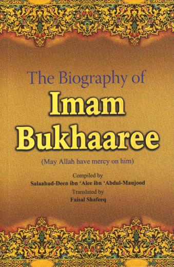 The Biography of Imam Bukhari by Salaahudeen Ibn Alee