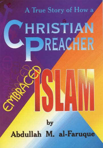 Christian Preacher Embraced Islam by Abdullah M. Al-Faruque