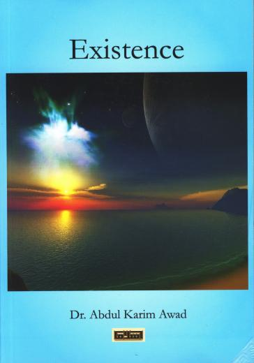 Existence by Dr Abdul Karim Awad