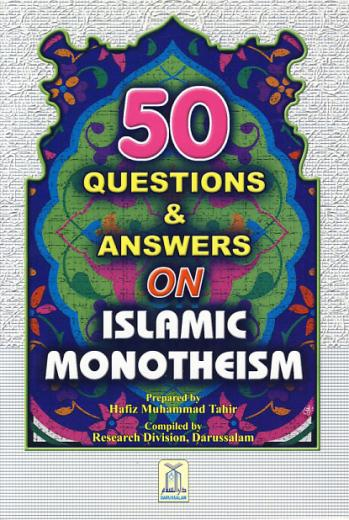 50 Q and A on Islamic Monotheism by Hafiz Muhammed Tahir