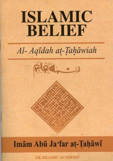 Islamic Belief: Al-Aqidah at-Tahawiah by Imam Abu Jafar Al-Tahawi