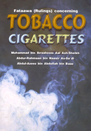 Fataawa (Rulings) Concerning Tobacco Cigarettes by Shaik bin Baaz and Others